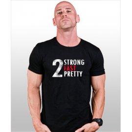2 Strong-Fast-Pretty marškinėliai